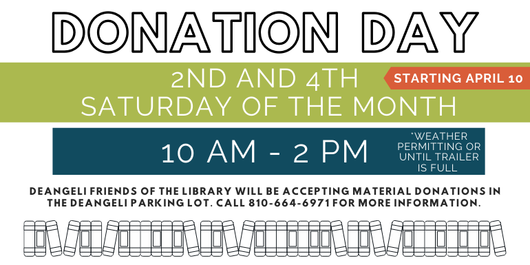 Friends of the deAngeli Branch Library Donation Days are the 2nd and 4th Saturday of each month.