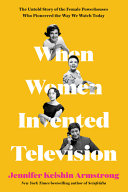 "Image for ""When Women Invented Television"""