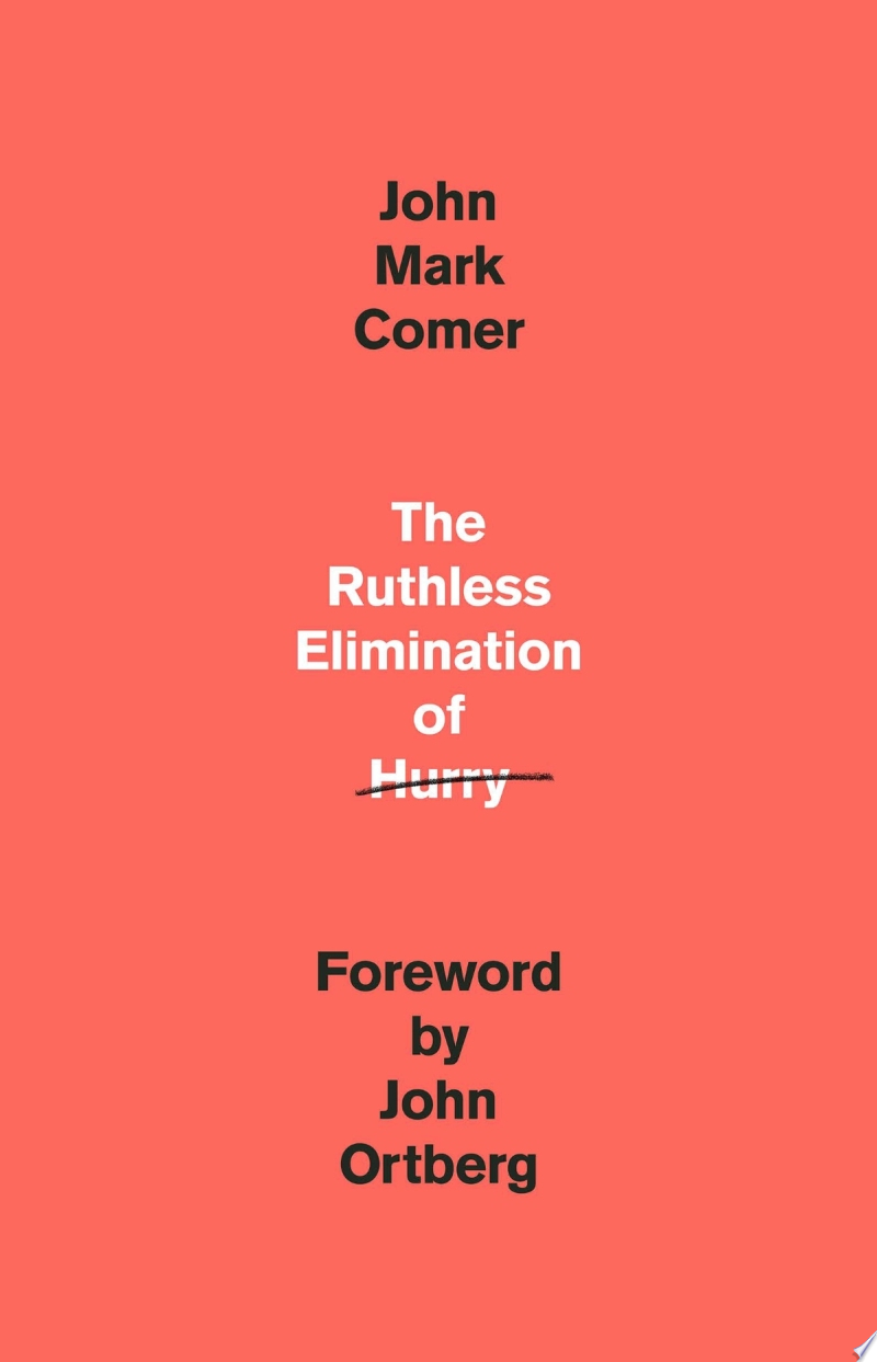"Image for ""The Ruthless Elimination of Hurry"""