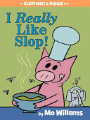 "Image for ""I Really Like Slop! (An Elephant and Piggie Book)"""